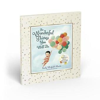 The Wonderful Things You Will Be - Deluxe Edition by Emily Winfield Ma