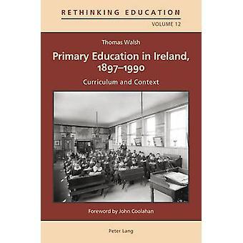 Primärutbildning i Irland - 1897-1990 - Läroplan och sammanhang av T