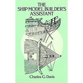Ship Model Builder's Assistant by Charles G. Davis - 9780486255842 Bo