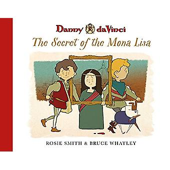 Danny da Vinci - The Secret of the Mona Lisa by Rosie Smith - 97807333