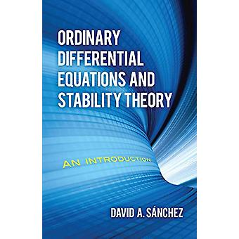 Ordinary Differential Equations and Stability Theory - An Introduction