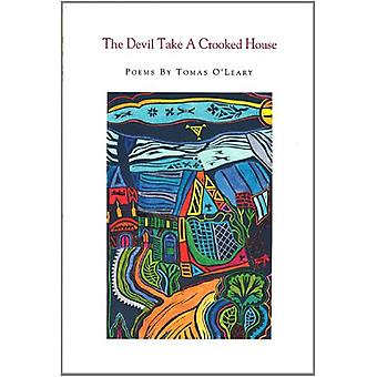 The Devil Take a Crooked House by Tomas O'Leary - 9780899240558 Book
