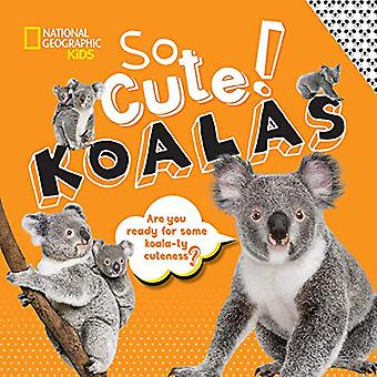 So Cute! Koalas by National Geographic Kids - 9781426335273 Book