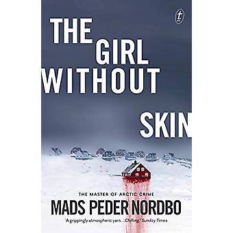 The Girl Without Skin by Mads Peder Nordbo - 9781922268198 Book