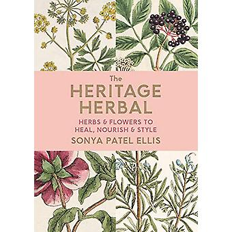 The Heritage Herbal - Recipes & Remedies for Modern Living by Sony