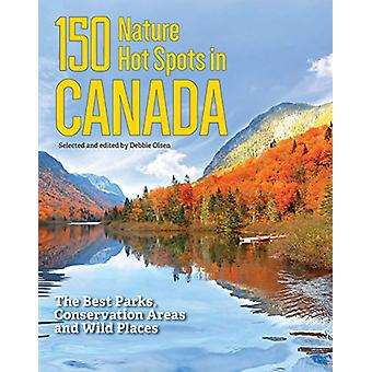 150 Nature Hot Spots in Canada - The Best Parks - Conservation Areas a