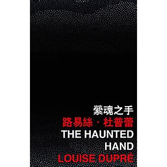 The Haunted Hand by Dupre & Louise