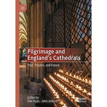 Pilgrimage and Englands Cathedrals by Edited by Dee Dyas & Edited by John Jenkins