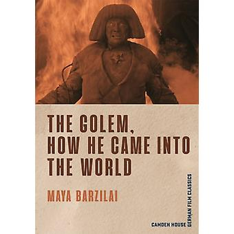 The Golem How He Came into the World by Barzilai & Maya