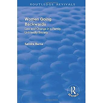 Vrouwen Going Backwards: Law and Change in a Family Unfriendly Society (Routledge Revivals)