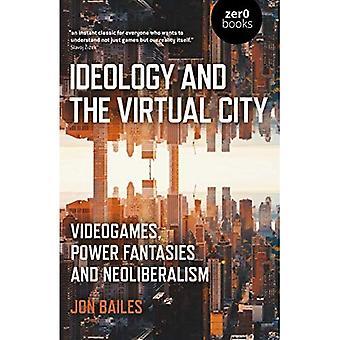 Ideologia ja virtuaalikaupunki: Videopelit, valtafantasiat ja uusliberalismi