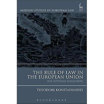 The Rule of Law in the European Union - The Internal Dimension by Theo