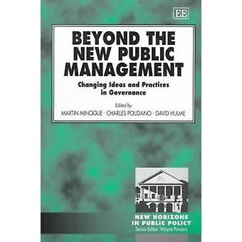 Beyond the New Public Management - Changing Ideas and Practices in Governance