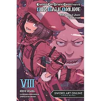 Sword Art Online Alternatief Gun Gale Online Vol 8 licht roman 4e Squad Jam Doorgaan Sword Art Online Alternatief Gun Gale Online Light Novel