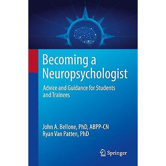 Becoming a Neuropsychologist by John A. BelloneRyan Van Patten