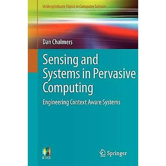 Sensing and Systems in Pervasive Computing - Engineering Context Aware