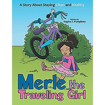 Merle the Traveling Girl - A Story About Staying Clean and Healthy by