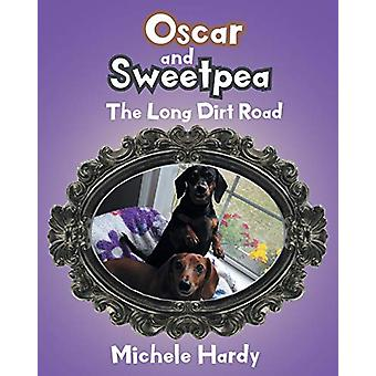 Oscar and Sweetpea - The Long Dirt Road by Michele Hardy - 97816430029