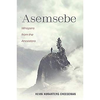 Asemsebe by Kevin Koranteng Cheeseman - 9781725254572 Book