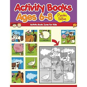 Activity Books Ages 6-8 Puzzles Edition by Activity Book Zone for Kid