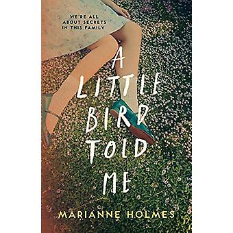 A Little Bird Told Me by Marianne Holmes - 9781912194841 Book