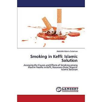 Smoking in Keffi - Islamic Solution by Adamu Sulaiman Abdullahi - 9783