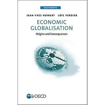 Economic globalisation - origins and consequences by Jean-Yves Huwart