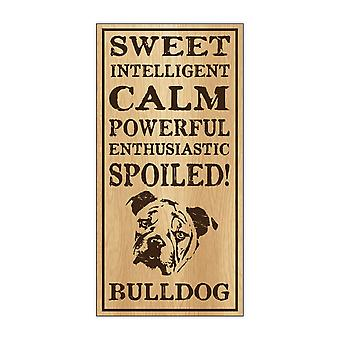 "Sign, Wood, Spoiled Bulldog, 5"" X 10"""