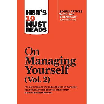 HBR's 10 Must Reads on Managing Yourself Vol 2 with bonus article Be Your Own Best Advocate by Deborah M Kolb