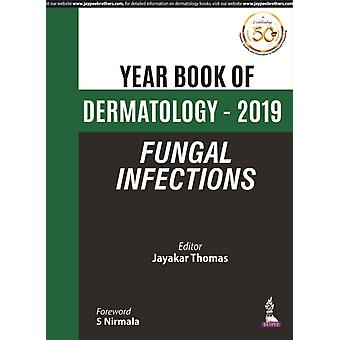 Year Book of Dermatology  2019 Fungal Infections by Jayakar Thomas