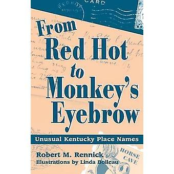 De Red Hot à Monkey's Eyebrow - Noms de lieux inhabituels du Kentucky par Rob
