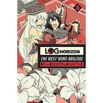 Log Horizon: The West Wind Brigade Vol. 6