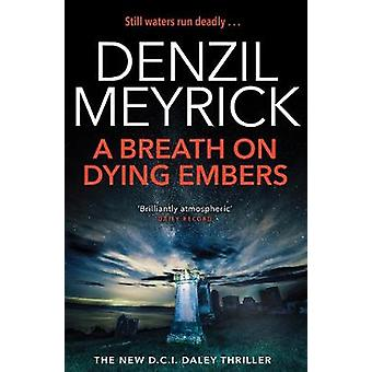 A Breath on Dying Embers A DCI Daley Thriller Book 7  The pageturning new thriller from the No1 bestseller The DCI Daley Series