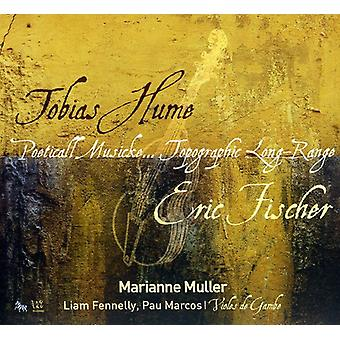 Marianne Muller - Tobaias Hume: Poeticall Musicke; Eric Fischer: Topographic Long Range [CD] USA import