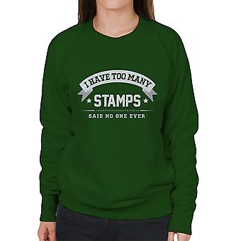 I Have Too Many Stamps Said No One Ever Women's Sweatshirt