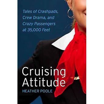 Cruising Attitude - Tales of Crashpads - Crew Drama - and Crazy Passen