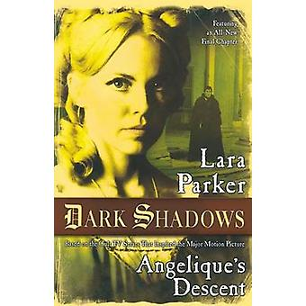Dark Shadows - Angelique's Descent by Lara Parker - 9780765332608 Book