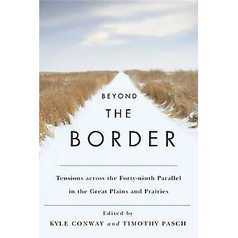 Beyond the Border - Tensions Across the Forty-Ninth Parallel in the Gr