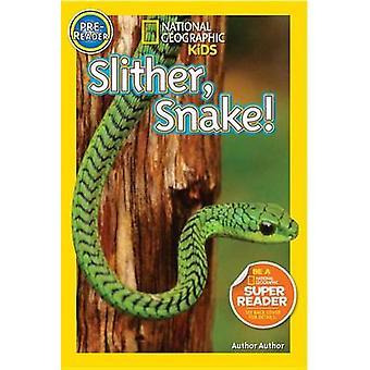 Slither - Snake! by Shelby Alinsky - 9781426319563 Book