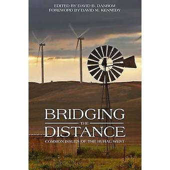 Bridging the Distance - Common Issues of the Rural West by David Kenne