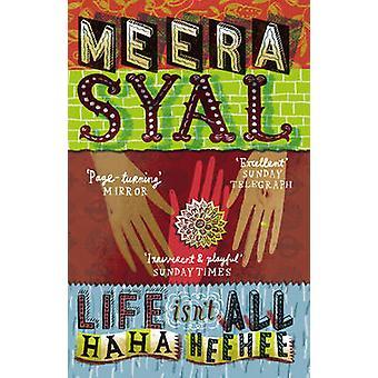 Life isn't All Ha Ha Hee Hee by Meera Syal - 9781784161187 Book