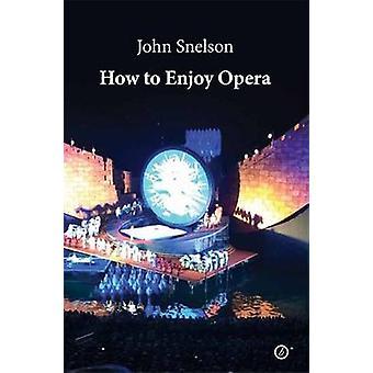 Sådan Nyd Opera af John Snelson - 9781783198238 bog