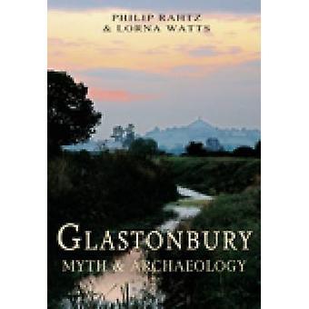 جلاستنبري-الأسطورة وعلم الآثار من فيليب راهتز-لورنا واط-978