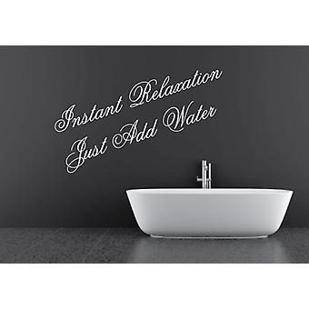 Instant Relaxation Just Add Water Bathroom Wall Sticker