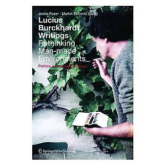 Lucius Burckhardt Writings. Rethinking Man-made Environments - Politic
