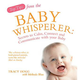 Top Tips from the Baby Whisperer - Secrets to Calm - Connect and Commu