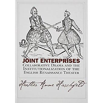 Joint Enterprises - Collaborative Drama and the Institutionalization o