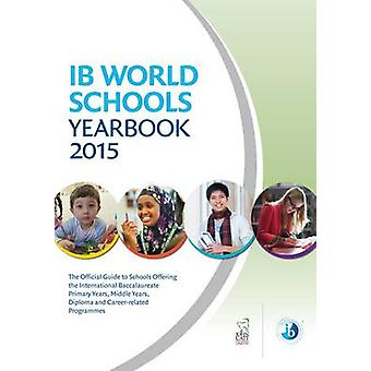 IB World Schools Yearbook - 2015 by Jonathan Barnes - 9781909717237 Bo
