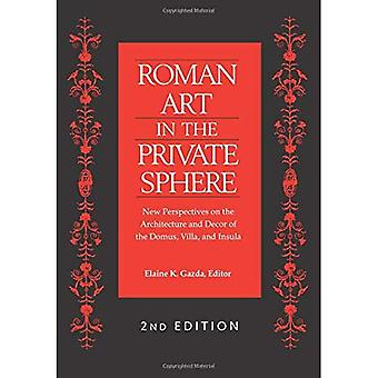 Romaanse kunst in de privé-sfeer: nieuwe perspectieven op de architectuur en het Decor van de Domus, Villa en Insula