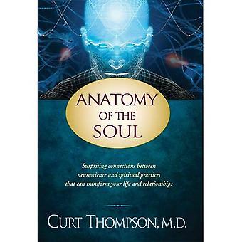 Anatomie de l'âme: surprenant les liens entre neurosciences et pratiques spirituelles qui peuvent transformer votre vie. .